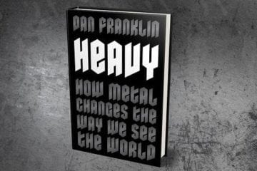 Heavy: How Metal Changes the Way We See the World