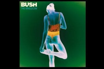 Bush – The Kingdom